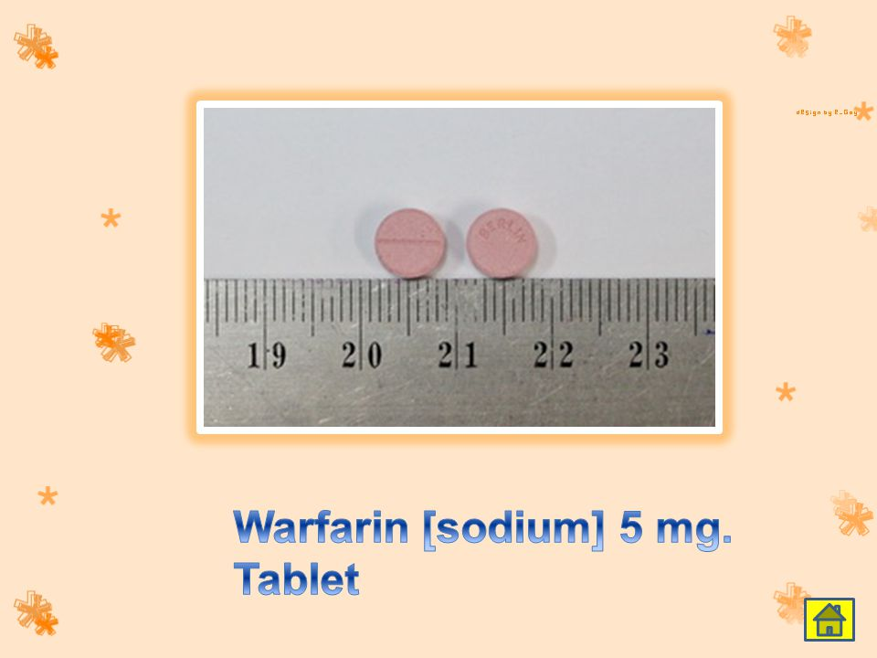Warfarin [sodium] 5 mg. Tablet